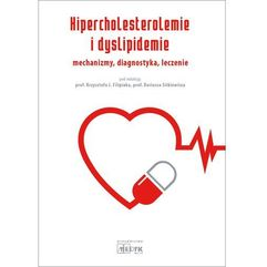Hipercholesterolemie i dyslipidemie Mechanizmy diagnostyka.. (9788364045257)