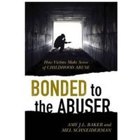 Bonded to the Abuser (9781442236905)